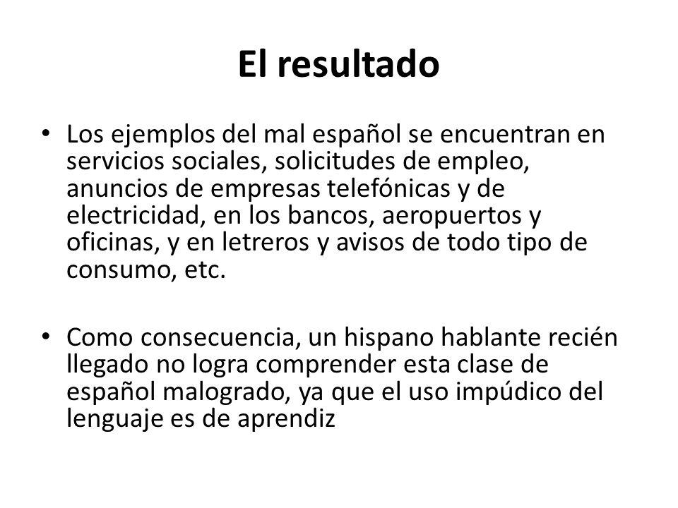 El resultado Los ejemplos del mal español se encuentran en servicios sociales, solicitudes de empleo, anuncios de empresas telefónicas y de electricid