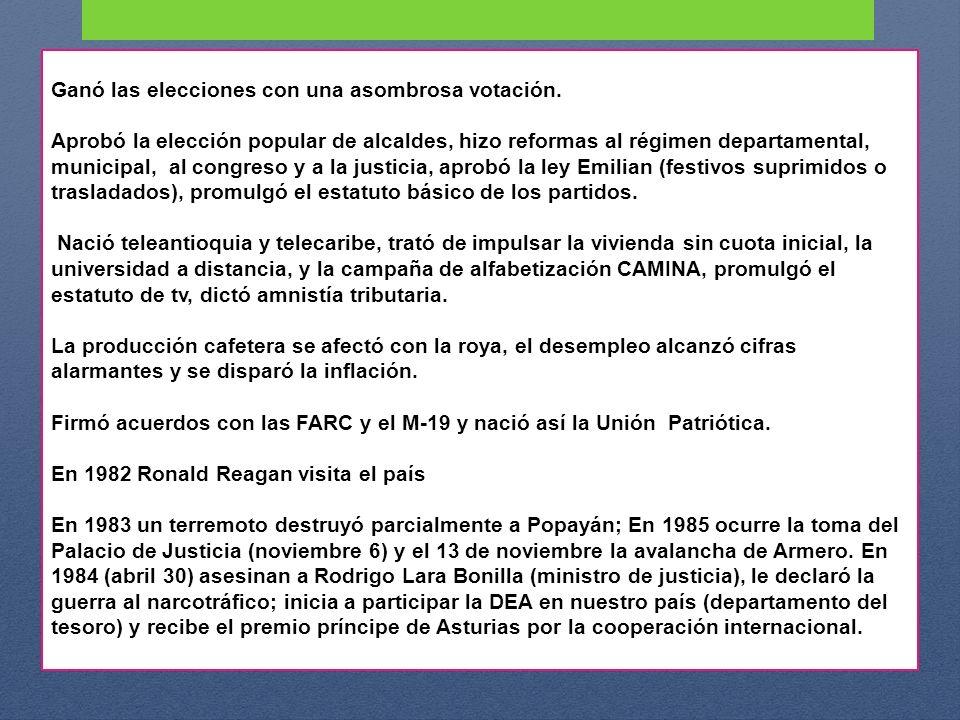 Ganó las elecciones con una asombrosa votación. Aprobó la elección popular de alcaldes, hizo reformas al régimen departamental, municipal, al congreso