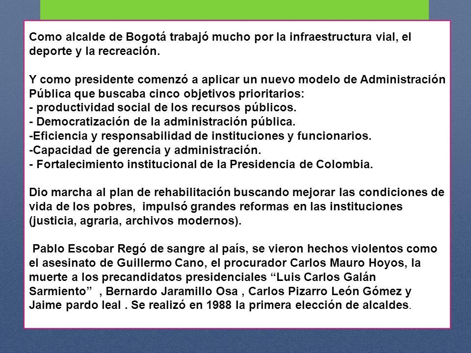 Como alcalde de Bogotá trabajó mucho por la infraestructura vial, el deporte y la recreación. Y como presidente comenzó a aplicar un nuevo modelo de A