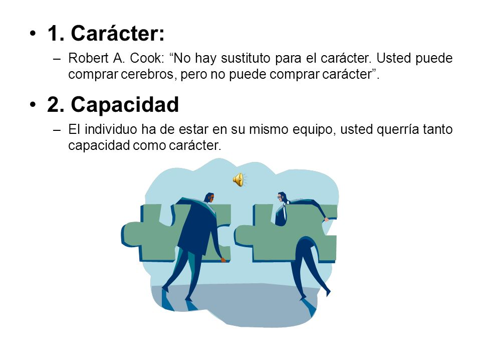 1.Carácter: –Robert A. Cook: No hay sustituto para el carácter.