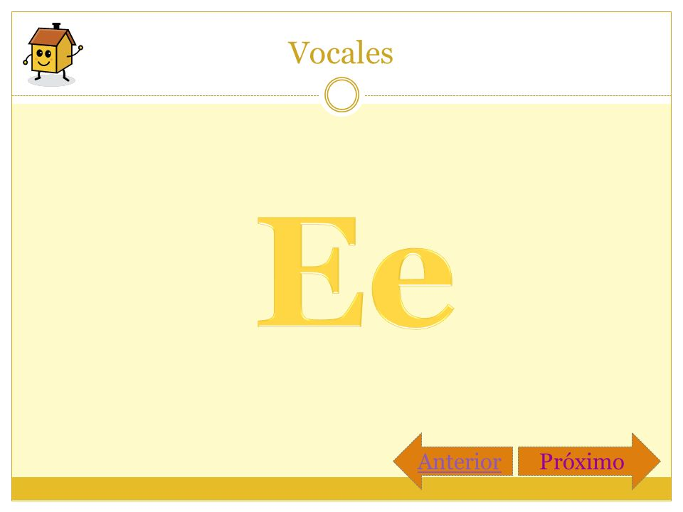 Vocales AnteriorPróximo