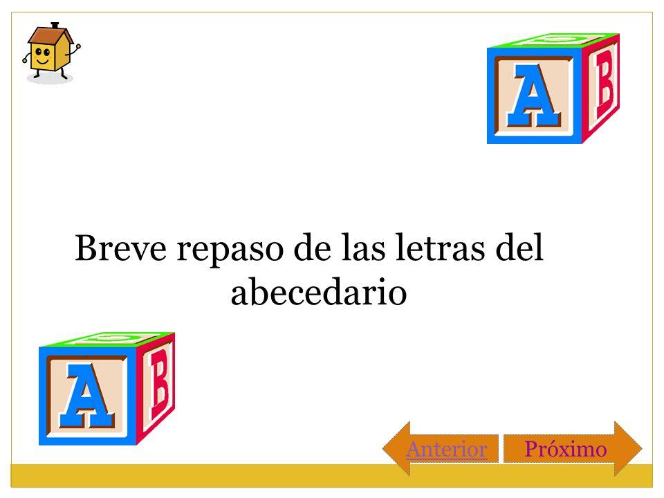Breve repaso de las letras del abecedario AnteriorPróximo
