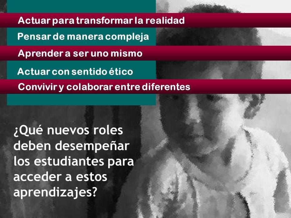 31/07/10 Pensar de manera compleja Actuar con sentido ético Aprender a ser uno mismo Convivir y colaborar entre diferentes Actuar para transformar la