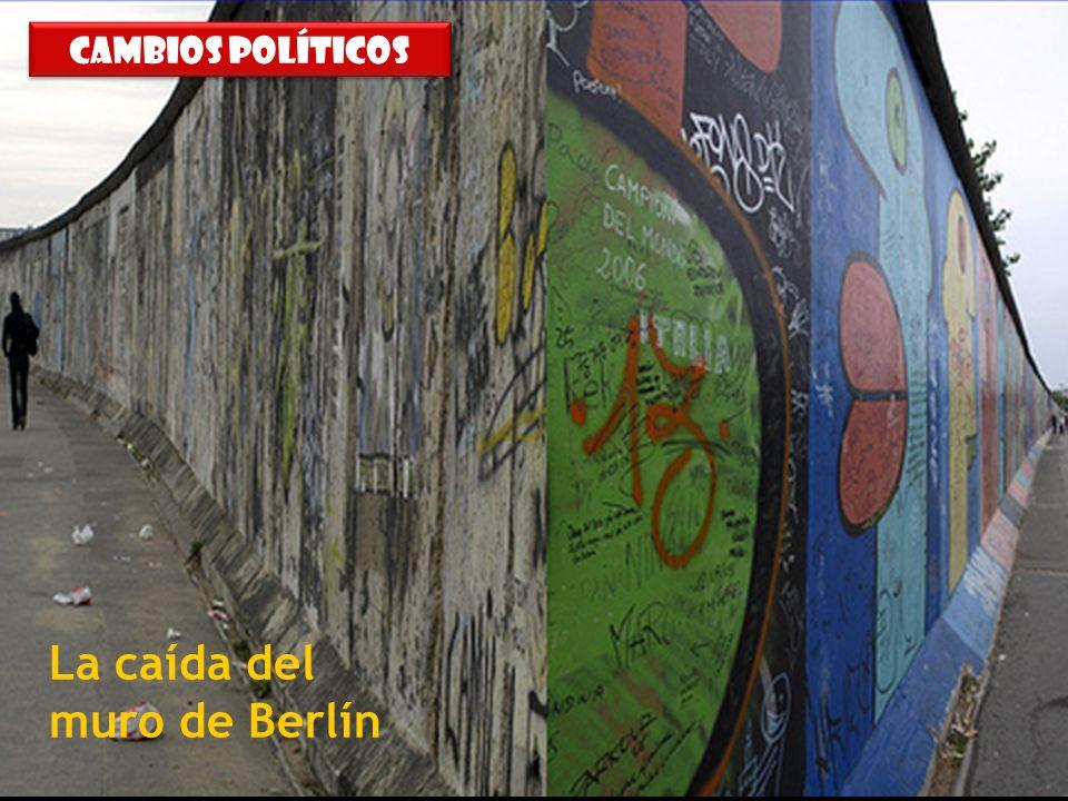 31/07/10 La caída del muro de Berlín Cambios políticos