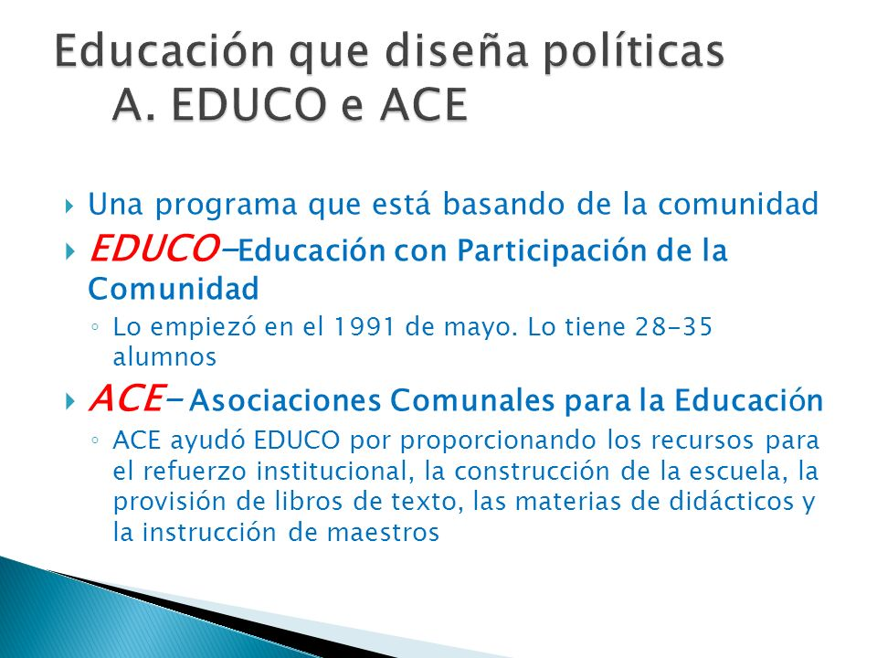Una programa que está basando de la comunidad EDUCO- Educación con Participación de la Comunidad Lo empiezó en el 1991 de mayo. Lo tiene 28-35 alumnos
