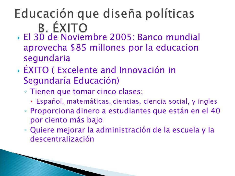 El 30 de Noviembre 2005: Banco mundial aprovecha $85 millones por la educacion segundaria ÉXITO ( Excelente and Innovación in Segundaría Educación) Ti
