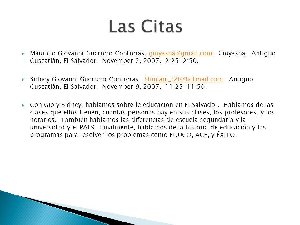 Mauricio Giovanni Guerrero Contreras. gioyasha@gmail.com. Gioyasha. Antiguo Cuscatlán, El Salvador. November 2, 2007. 2:25-2:50.gioyasha@gmail.com Sid