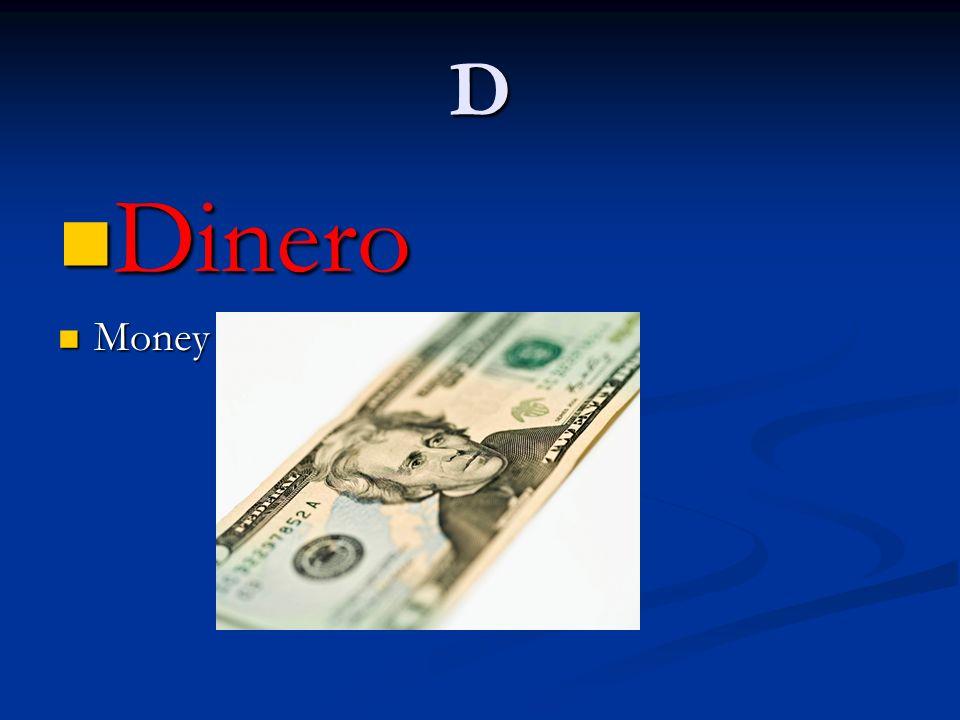 D Dinero Dinero Money Money