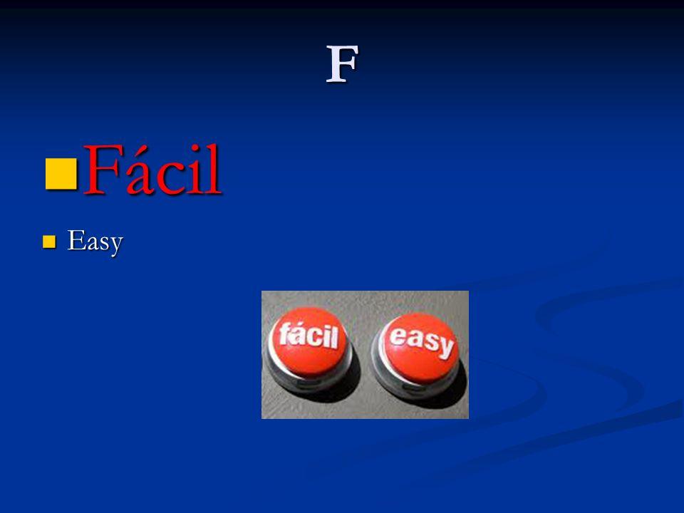 F Fácil Fácil Easy Easy
