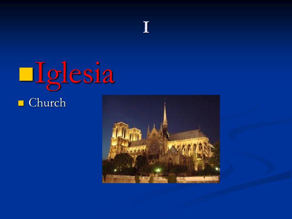 I Iglesia Iglesia Church Church