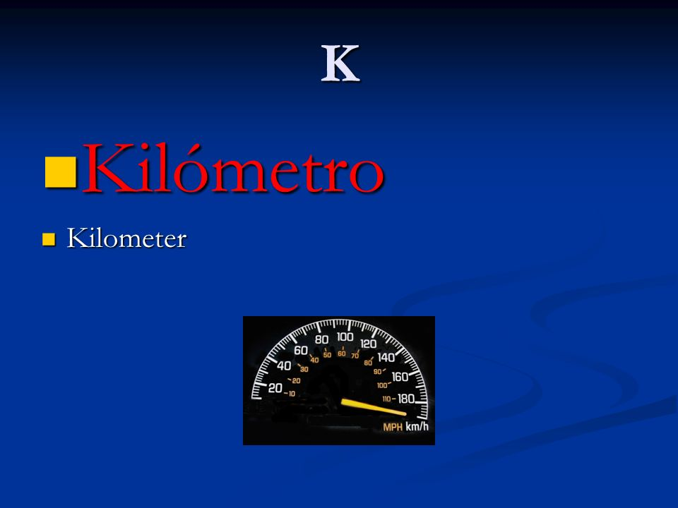 K Kilómetro Kilómetro Kilometer Kilometer