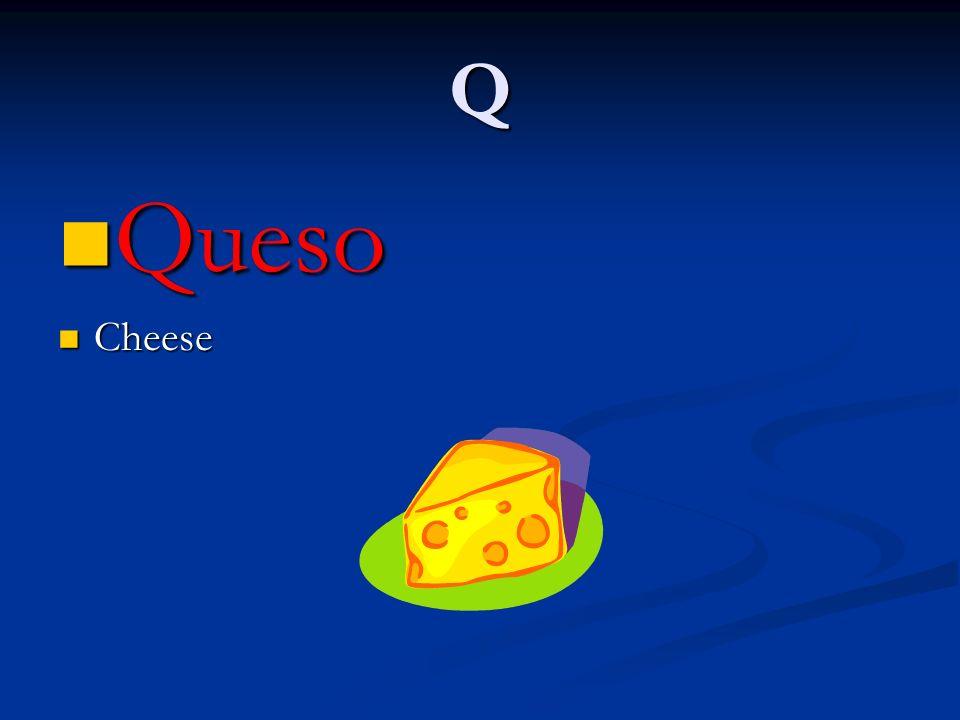 Q Queso Queso Cheese Cheese