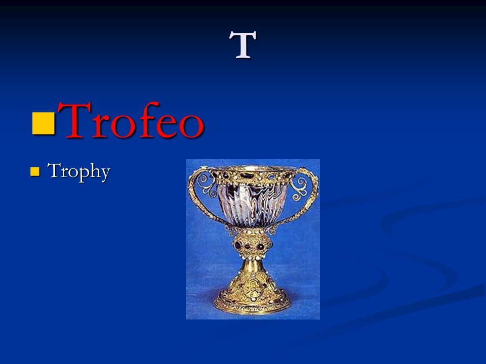 T Trofeo Trofeo Trophy Trophy