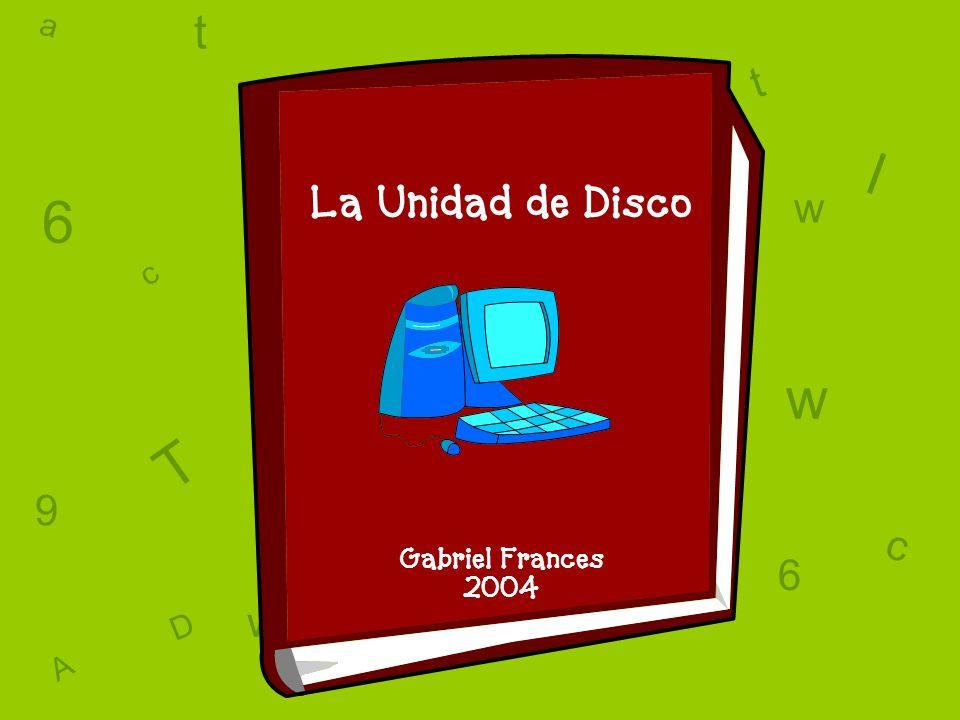 a c t w 6 9 l D a c t w A T 6 9 D A T l w l w c 6 9 La Unidad de Disquete y Los cuidados de los disquetes Por Mr.