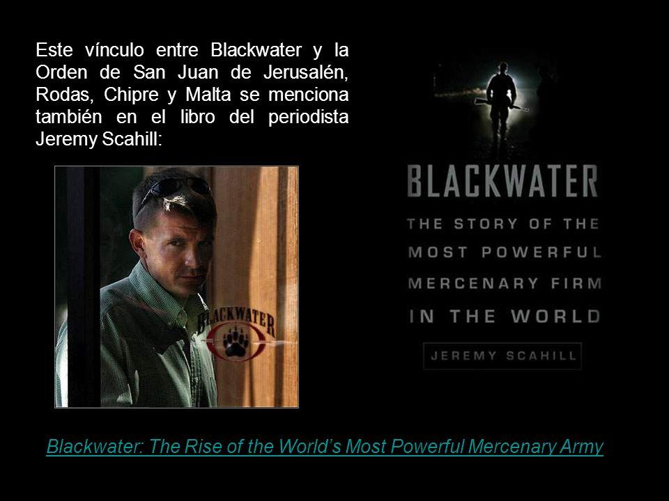 Blackwater es un ejército religioso que sirve al Papa de Roma a través de la Orden de Malta, que se considera según el Derecho Internacional, como entidad soberana con poderes y privilegios diplomáticos especiales.