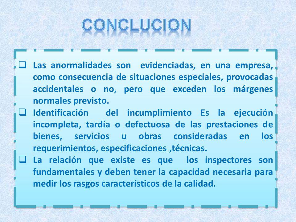 Las anormalidades son evidenciadas, en una empresa, como consecuencia de situaciones especiales, provocadas accidentales o no, pero que exceden los má