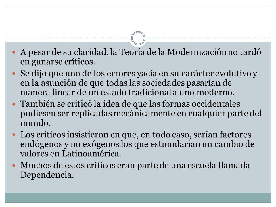 A pesar de su claridad, la Teoría de la Modernización no tardó en ganarse críticos. Se dijo que uno de los errores yacía en su carácter evolutivo y en