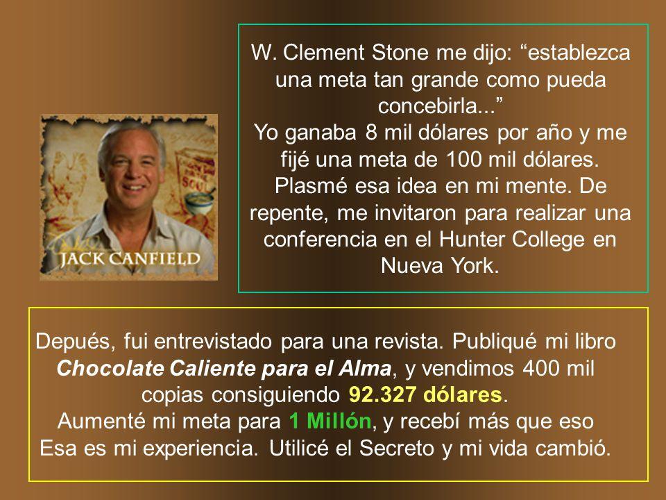 Cualquier cosa que la mente del hombre puede concebir, puede también alcanzar. William Clement Stone 1902-2002