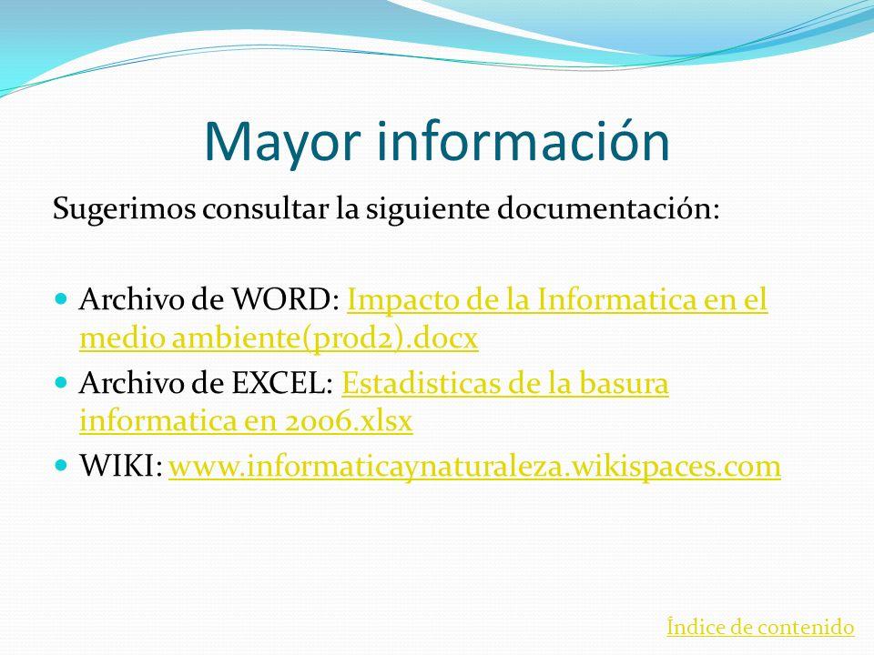 Mayor información Sugerimos consultar la siguiente documentación: Archivo de WORD: Impacto de la Informatica en el medio ambiente(prod2).docxImpacto d