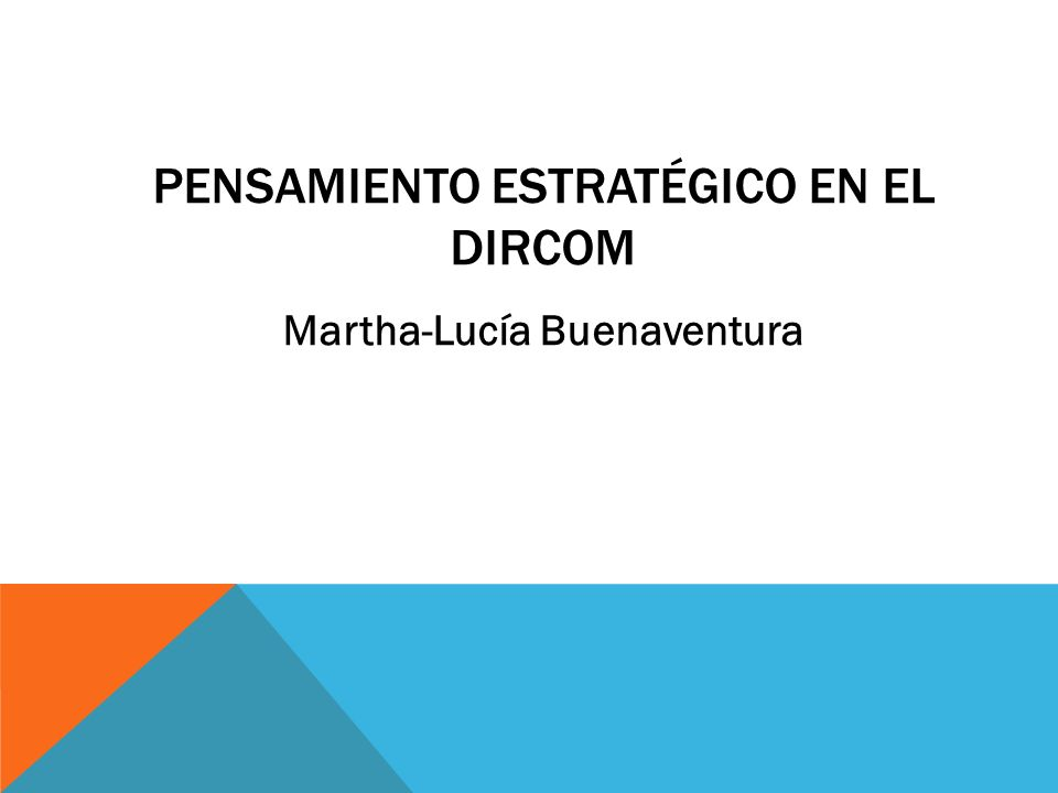 PENSAMIENTO ESTRATÉGICO EN EL DIRCOM Martha-Lucía Buenaventura