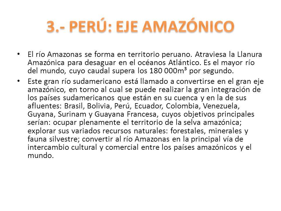 El río Amazonas se forma en territorio peruano. Atraviesa la Llanura Amazónica para desaguar en el océanos Atlántico. Es el mayor río del mundo, cuyo