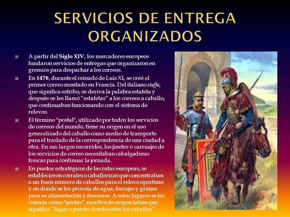 A partir del Siglo XIV, los mercaderes europeos fundaron servicios de entregas que organizaron en gremios para despachar a los correos. En 1476, duran