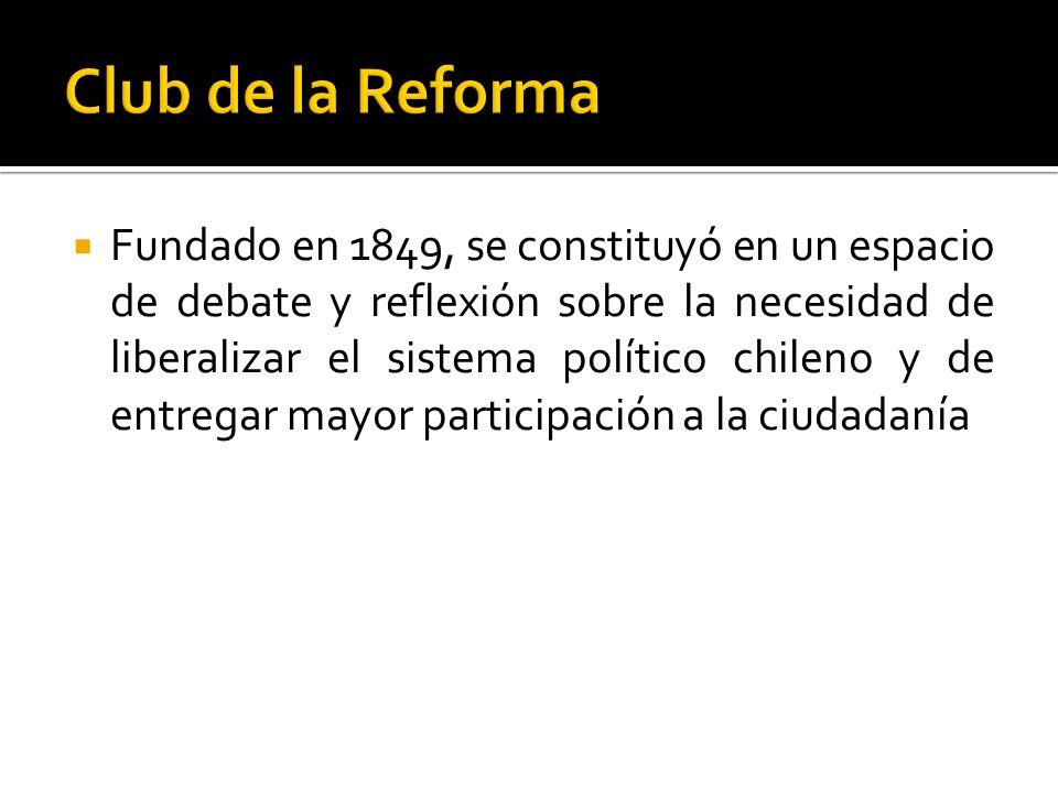Fundado en 1849, se constituyó en un espacio de debate y reflexión sobre la necesidad de liberalizar el sistema político chileno y de entregar mayor p