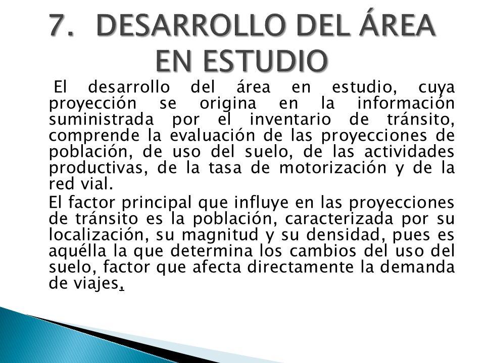 El desarrollo del área en estudio, cuya proyección se origina en la información suministrada por el inventario de tránsito, comprende la evaluación de