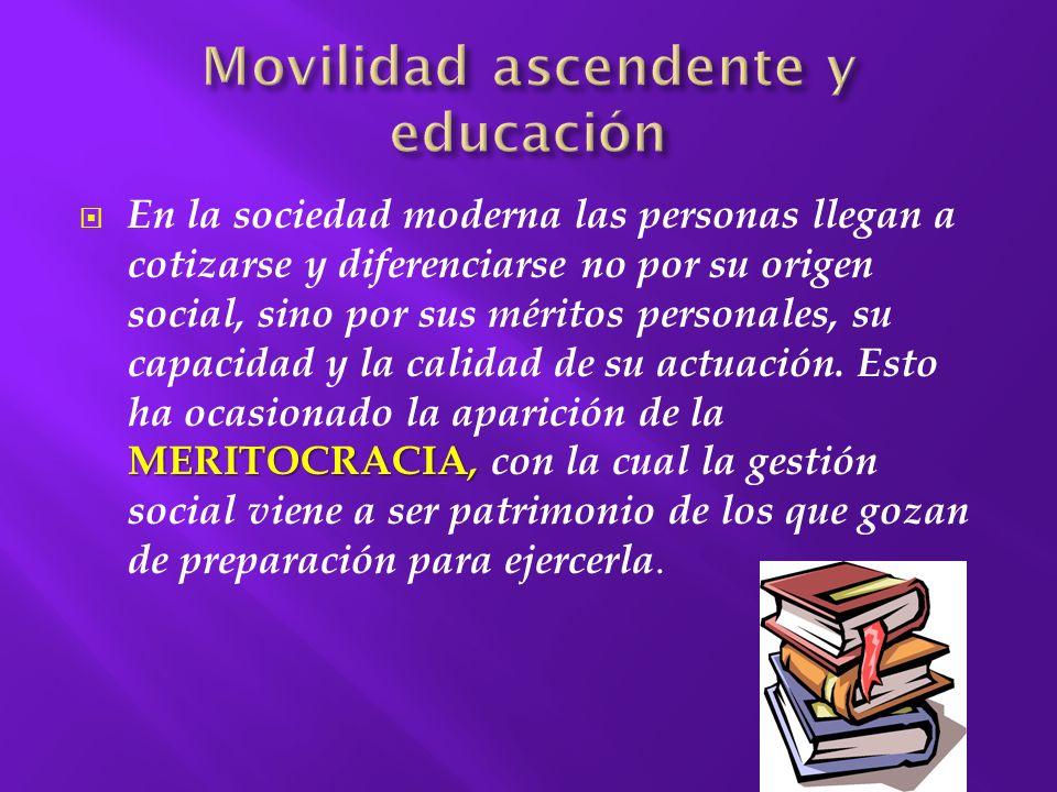 Basta con tener aptitud para los estudios requeridos y a uno se le abre el acceso a la consideración social y a unos ingresos satisfactorios.