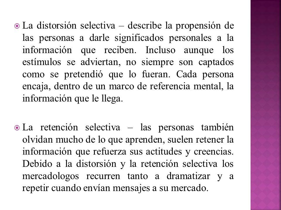La distorsión selectiva – describe la propensión de las personas a darle significados personales a la información que reciben. Incluso aunque los estí