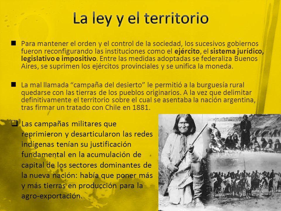 Para mantener el orden y el control de la sociedad, los sucesivos gobiernos fueron reconfigurando las instituciones como el ejército, el sistema juríd