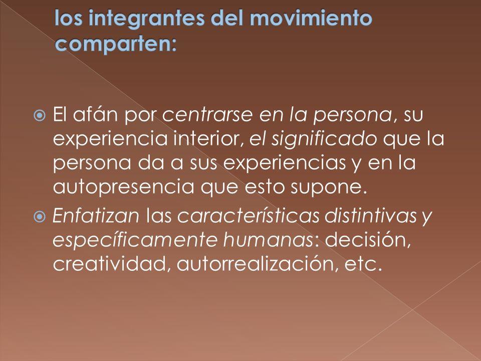 El afán por centrarse en la persona, su experiencia interior, el significado que la persona da a sus experiencias y en la autopresencia que esto supon