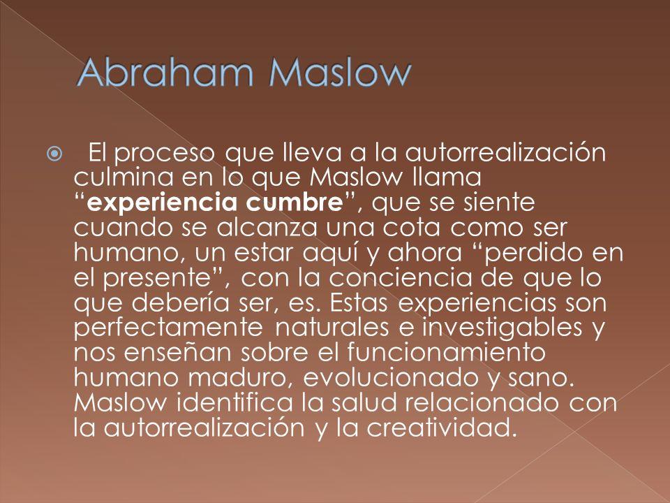 El proceso que lleva a la autorrealización culmina en lo que Maslow llama experiencia cumbre, que se siente cuando se alcanza una cota como ser humano