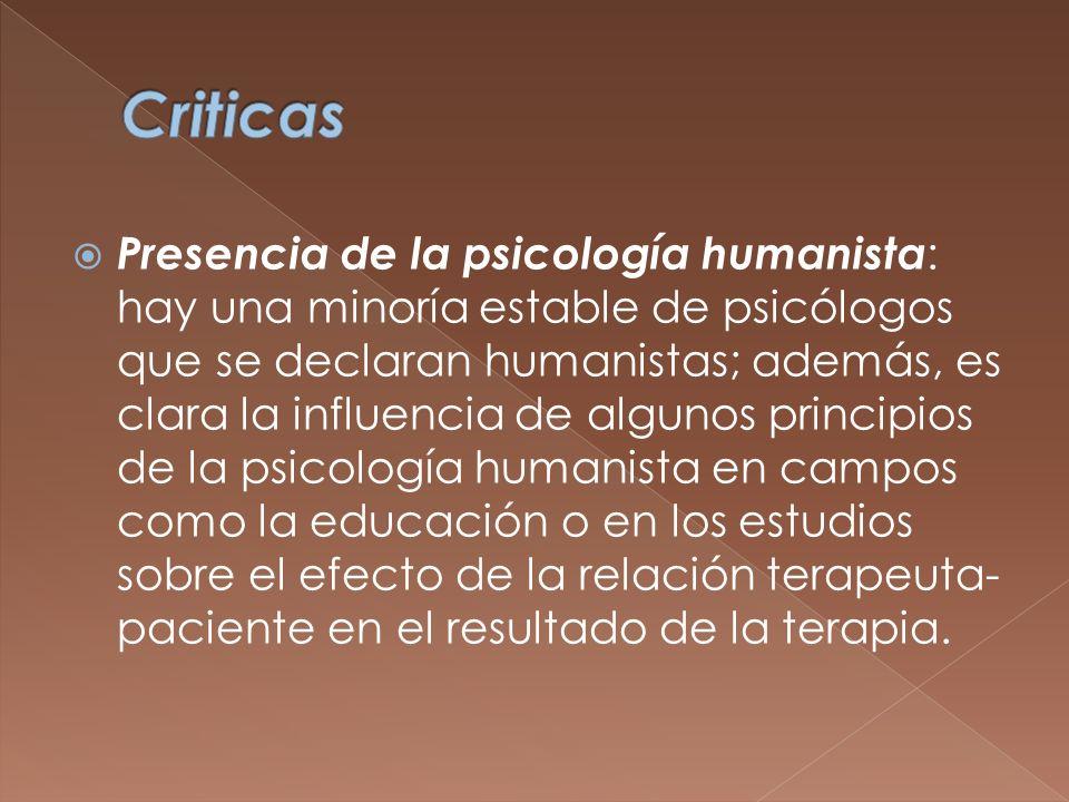 Presencia de la psicología humanista : hay una minoría estable de psicólogos que se declaran humanistas; además, es clara la influencia de algunos pri