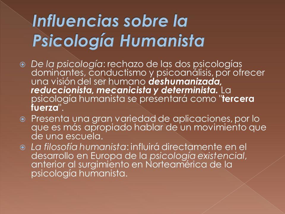 De la psicología: rechazo de las dos psicologías dominantes, conductismo y psicoanálisis, por ofrecer una visión del ser humano deshumanizada, reducci