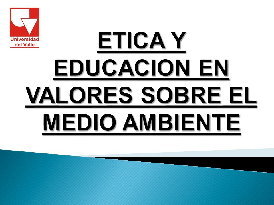 La educación ética se distingue por su universalidad y atemporalidad.