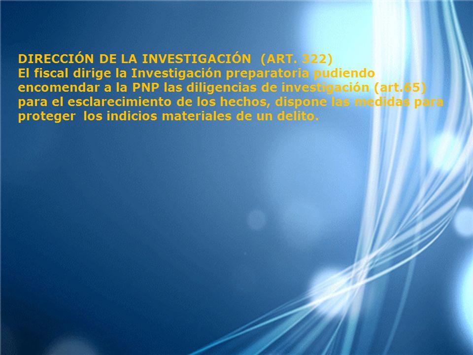 DIRECCIÓN DE LA INVESTIGACIÓN (ART.