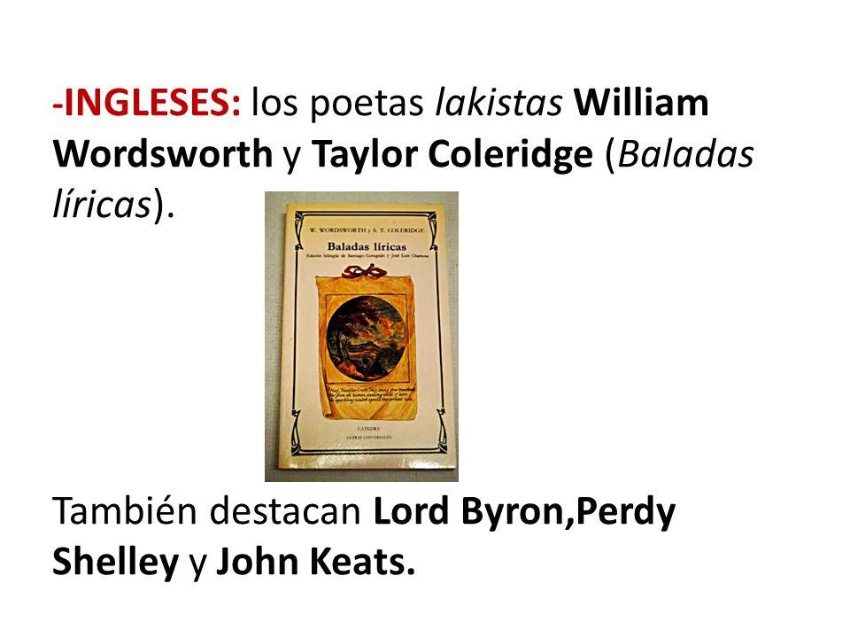 -FRANCESES: destacan el vizconde de Chateaubriand y la baronesa de Staël (Meditaciones poéticas), el aristocrático Alfred de Vigny (Poemas antiguos y modernos), Alfred de Musset (Primeras poesías y Nuevas poesías).