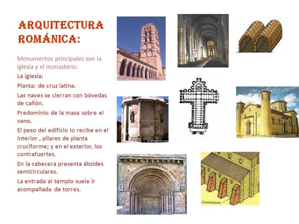 ARQUITECTURA ROMÁNICA: Monumentos principales son la iglesia y el monasterio. La iglesia: Planta: de cruz latina. Las naves se cierran con bóvedas de