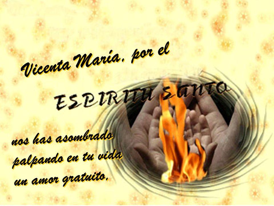 nos has asombrado palpando en tu vida un amor gratuito, nos has asombrado palpando en tu vida un amor gratuito, Vicenta María, por el