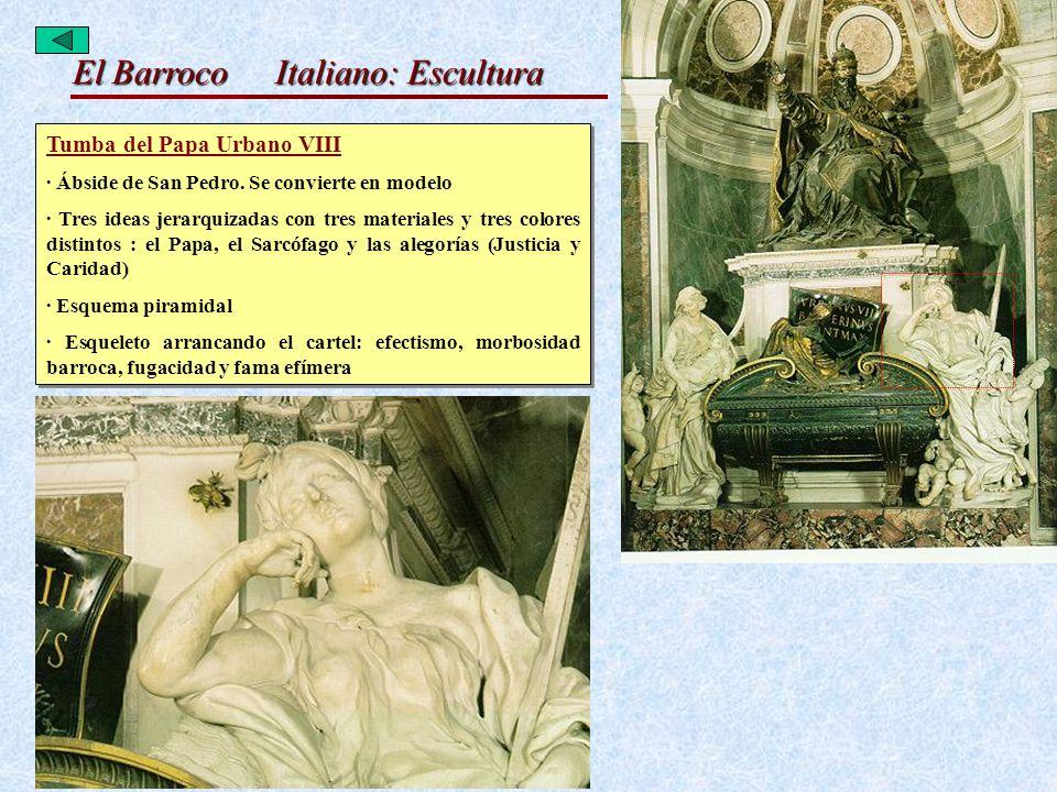 El Barroco Italiano: Escultura Tumba del Papa Urbano VIII · Ábside de San Pedro. Se convierte en modelo · Tres ideas jerarquizadas con tres materiales