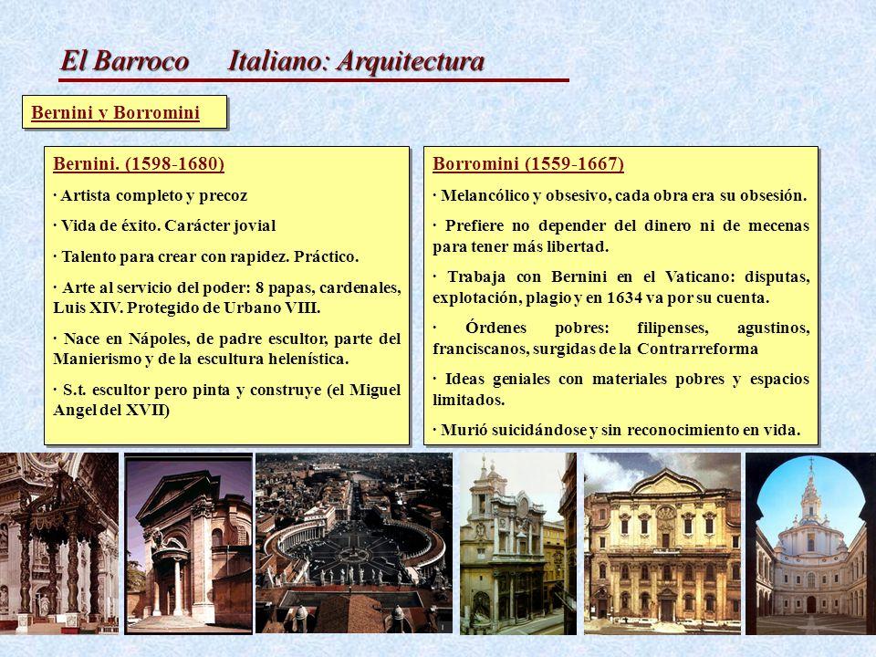 El Barroco Italiano: Arquitectura Bernini y Borromini Bernini. (1598-1680) · Artista completo y precoz · Vida de éxito. Carácter jovial · Talento para