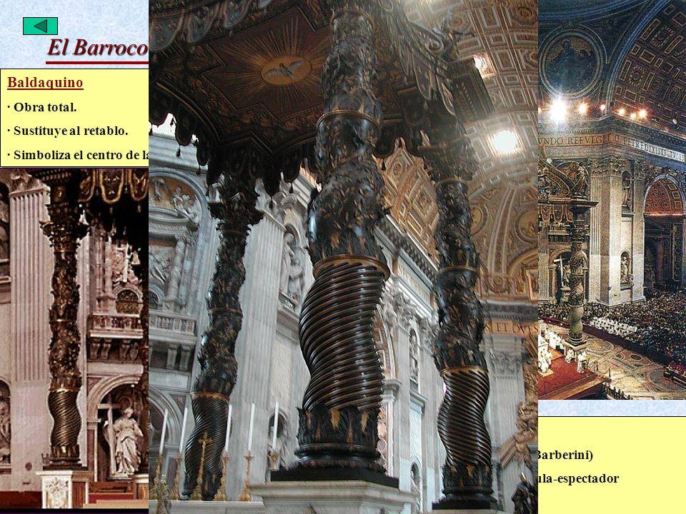 El Barroco Italiano: Arquitectura Bernini Baldaquino · Obra total.· Copiado en todo el mundo · Sustituye al retablo.· Saca el altar al crucero · Simbo
