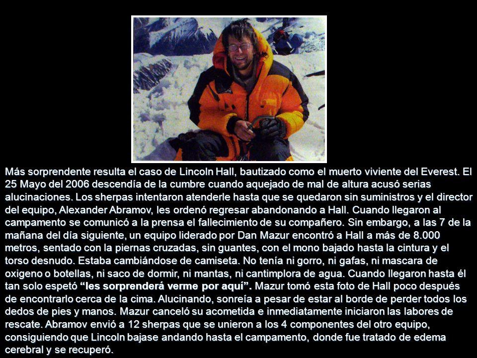 Este es otro caso común en el Everest, si alguien se siente inconmensurable subiendo y no hay manera de convencerle de que cancele su intento, es impo