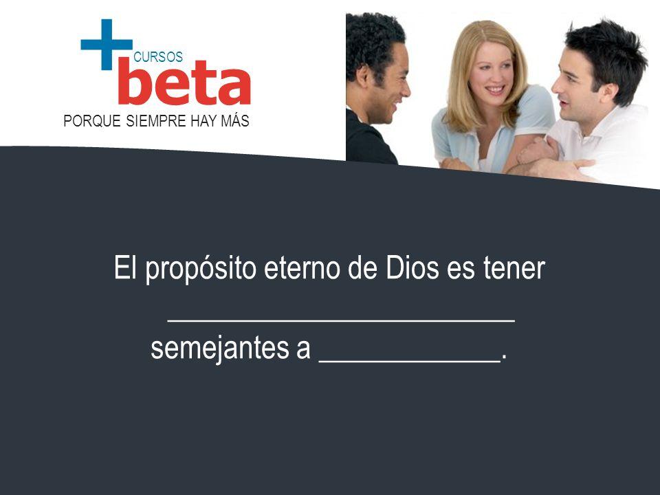 CURSOS PORQUE SIEMPRE HAY MÁS beta + 1)El proyecto de Dios 2)La creación.