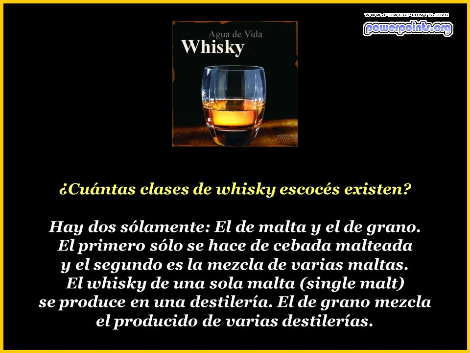 ¿Cuántas clases de whisky escocés existen.Hay dos sólamente: El de malta y el de grano.