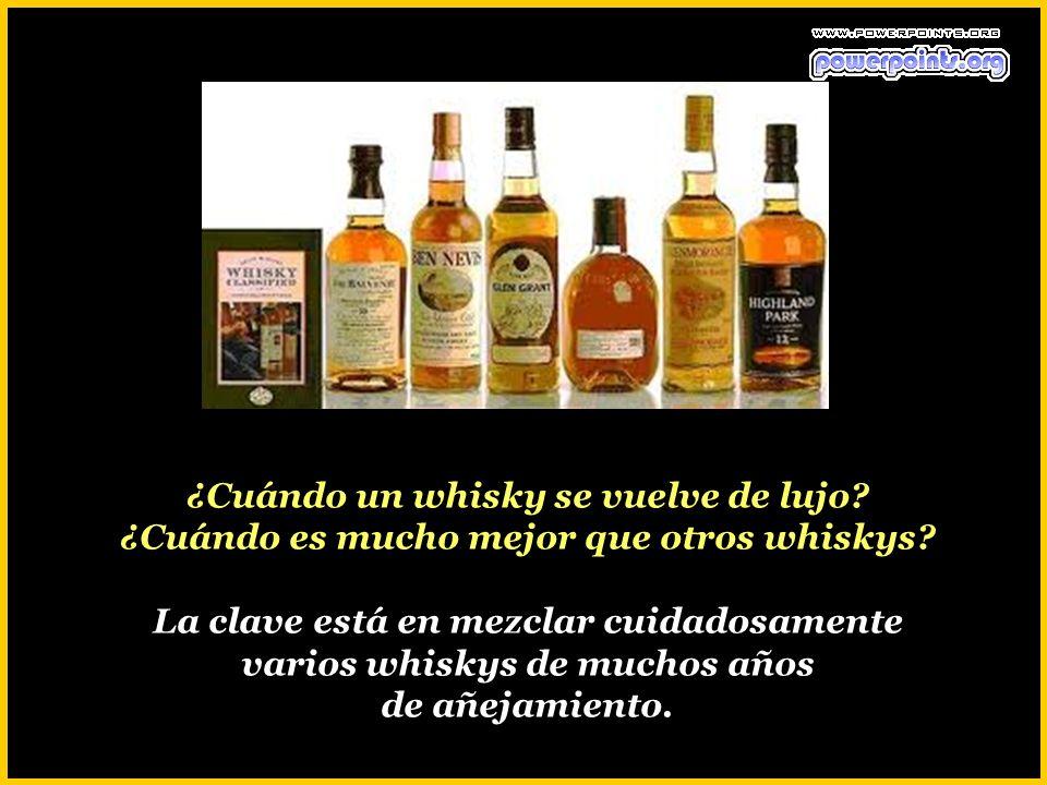 ¿Cuándo un whisky se vuelve de lujo.¿Cuándo es mucho mejor que otros whiskys.