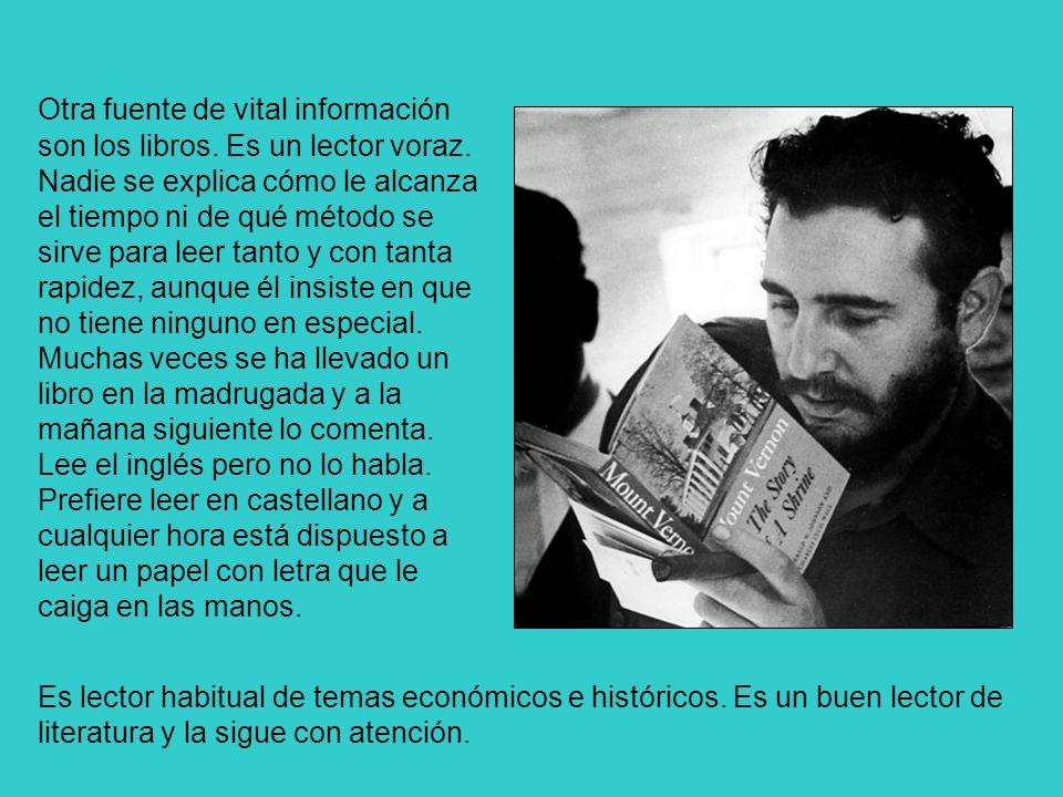 Otra fuente de vital información son los libros. Es un lector voraz. Nadie se explica cómo le alcanza el tiempo ni de qué método se sirve para leer ta