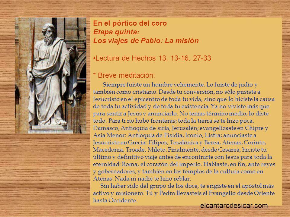 En el pórtico del coro Etapa quinta: Los viajes de Pablo: La misión Lectura de Hechos 13, 13-16.