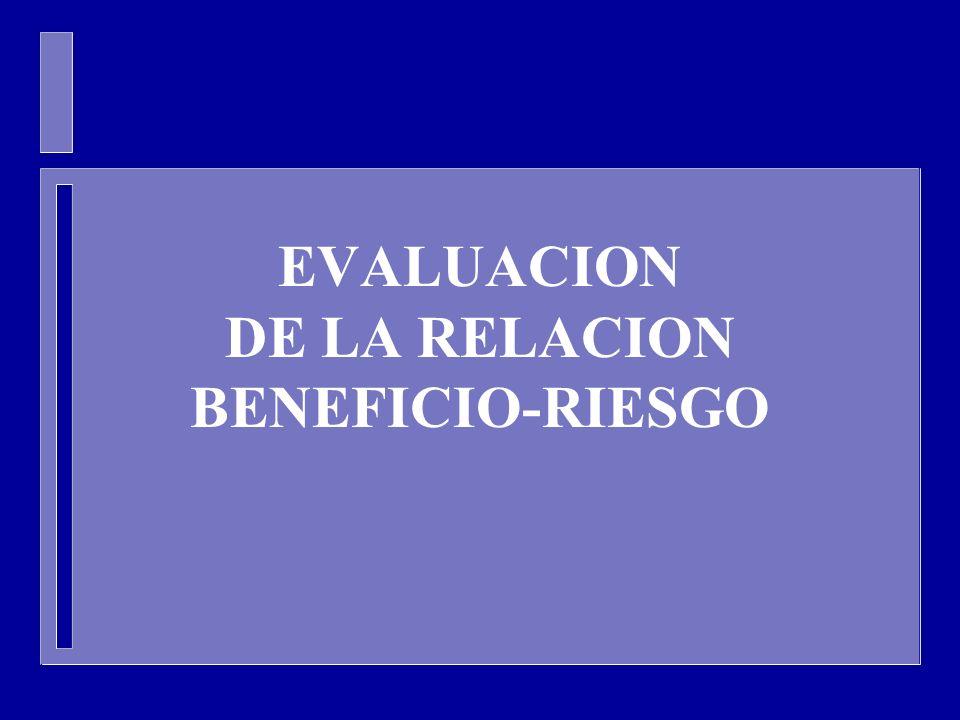 EVALUACION DE LA RELACION BENEFICIO-RIESGO
